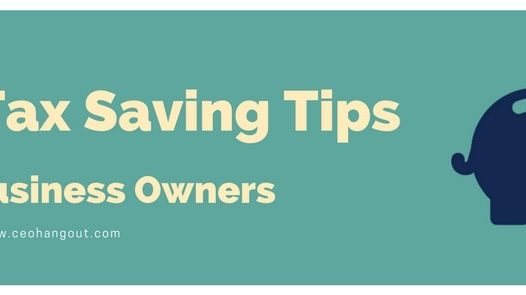 10 Tax Saving Tips for Business Owners