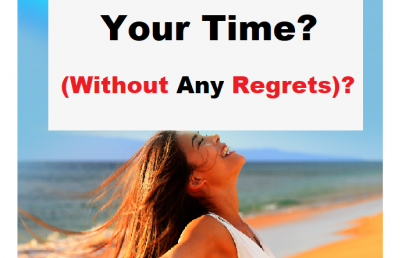 How To Manage Time (Without Any Regrets)?