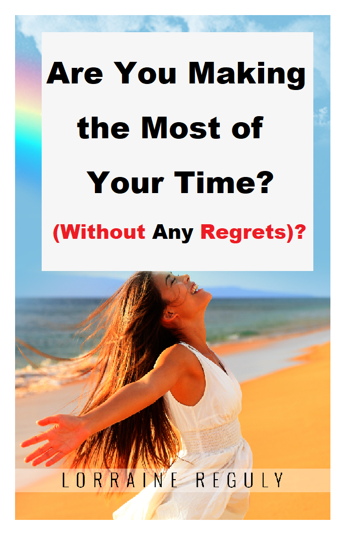 Are You Making the Most of Your Time (Without Any Regrets)?